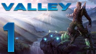 Valley Gameplay - Ep 01 - Beautiful - Valley Lets Play