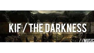 KIF - The Darkness