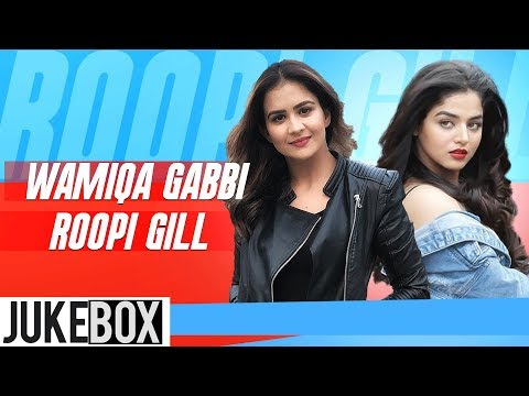 Wamiqa Gabbi V/S Roopi Gill (Video Jukebox) | Parmish Verma | Prabh Gill | Latest Punjabi Songs 2019