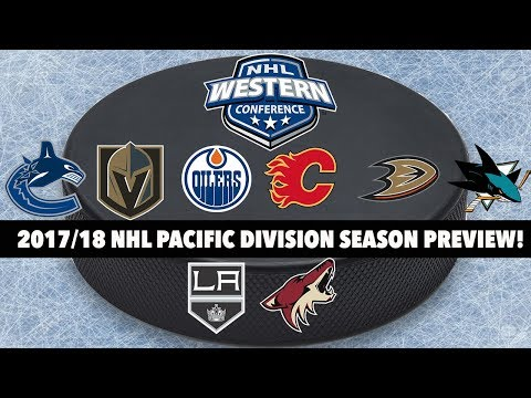 2017/18 NHL Pacific Division Season Preview!