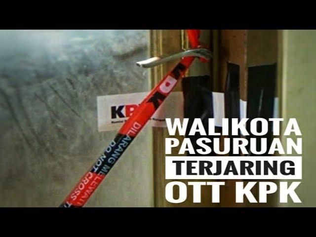 KPK Tangkap Walikota & Sejumlah Pejabat Pemkot Pasuruan - NET. JATIM