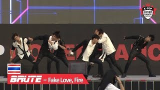 [THAILAND] BRUTE - FAKE LOVE, FIRE / 2018 K-POP COVER DANCE FESTIVAL