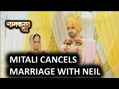 NAAMKARAN-MITALI CANCELS MARRIAGE WITH NEIL-11TH MAY 2018-UPCOMING STORY thumbnail