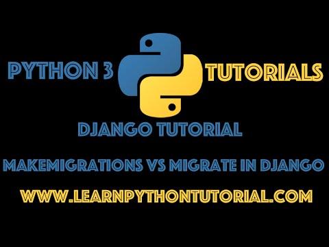 Django Tutorial: Makemigrations VS Migrate in Django