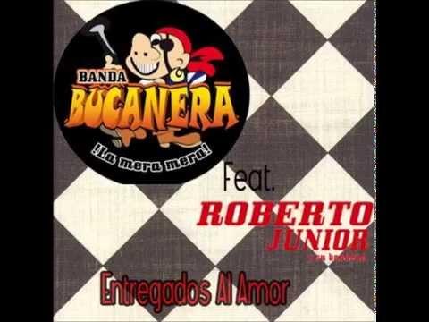 Banda Bucanera Ft Roberto Junior Y Su Bandeño Entregados Al Amor 2015+ link de descarga
