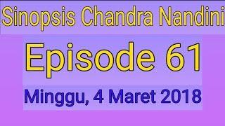 Sinopsis Chandra Nandini ANTV Episode 61 Tayang Minggu 4 Maret 2018