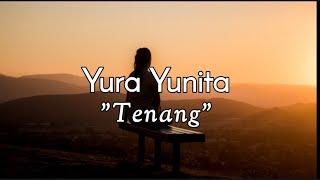 Tenang - Yura Yunita Lirik   Video lirik untuk story