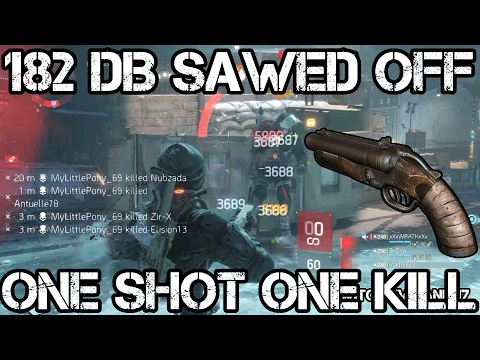 ONE SHOT ONE KILL 182 DB Sawed Off Sidearm...HOW!?! - The Division