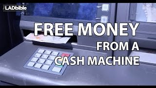 Free Money From A Cash Machine Experiment | The LAD bible