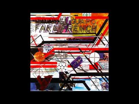 El Guapo - Fake French (2003) [Full Album]