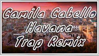 Camila Cabello - Havana ft. Young Thug (ElectroS Trap Remix)