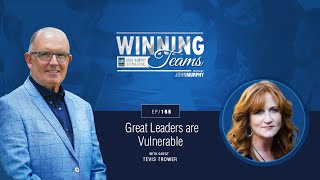 Great Leaders are Vulnerable with Tevis Trower | Episode #155