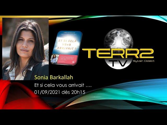 Sonia Barkallah  Et si celà vous arrivait .... ?