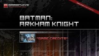 Batman: Arkham Knight (PS4) Gamechive (Game Credits)