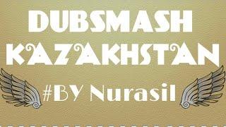 DUBSMASH/VINE KAZAKHSTAN|#ByNurasil