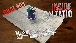 """Alles nur wegen diesem Scheiß-Corona-Virus!"" | Inside Saltatio | Folge 08"
