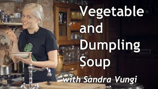 Sandra Vungi Cooks Vegan: Vegetable and Dumpling Soup
