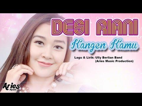 Desi Riani - Kangen Kamu (Official Music Video with Lyric)