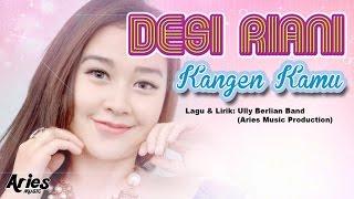 Desi Riani - Kangen Kamu ( with Lyric)