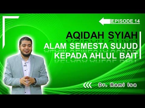 Aqidah Syiah - Episode 14 - Alam Semesta Bersujud Kepada Ahlul Bait