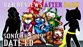Bad Reviews 24: Sonichu 19 (Date Ed)