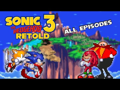 Sonic 3 Retold: All Episodes (Sprite Animation Compilation)