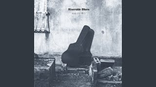 Provided to YouTube by The Orchard Enterprises あのさ · おおともゆう Riverside Blues ℗ 2019 Surf Town Avenue Records Released on: 2019-08-07 ...