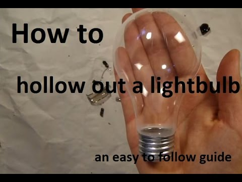 How To Hollow Out A Light Bulb Easy To Follow Diy Youtube