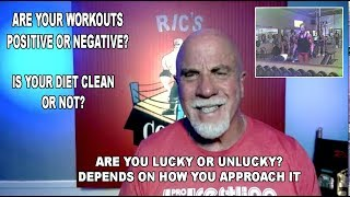 Are You Lucky or Unlucky?Are your Workouts Positive?