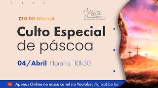 Culto Especial de Páscoa - 04/04/2021