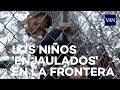 El vídeo que muestra a los niños 'enjaulados' en la frontera de EE.UU.