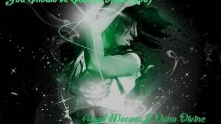 Angel Moraes ft.Dana Divine - You Should