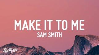 Sam Smith - Make It To Me (Lyrics) \
