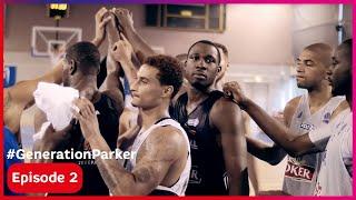 [EPISODE 2] #GenerationParker - L'esprit d'équipe