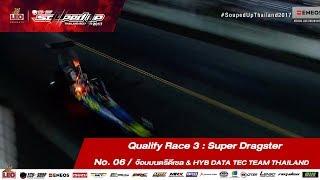 Qualify Day3 : Super Dragster -Run3 No.6  พิจารณ์ /จ๊อบมนตรีดีเซล & HYB DATA TEC TEAM THAILAND