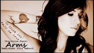 Christina Perri - Arms [Remickser 2014 Reboot]