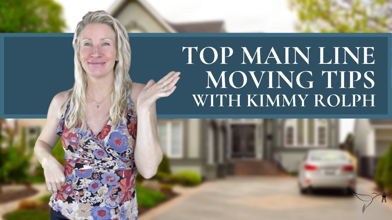 🤔💡Planning Tips for Relocating to The Main Line with Kimmy Rolph
