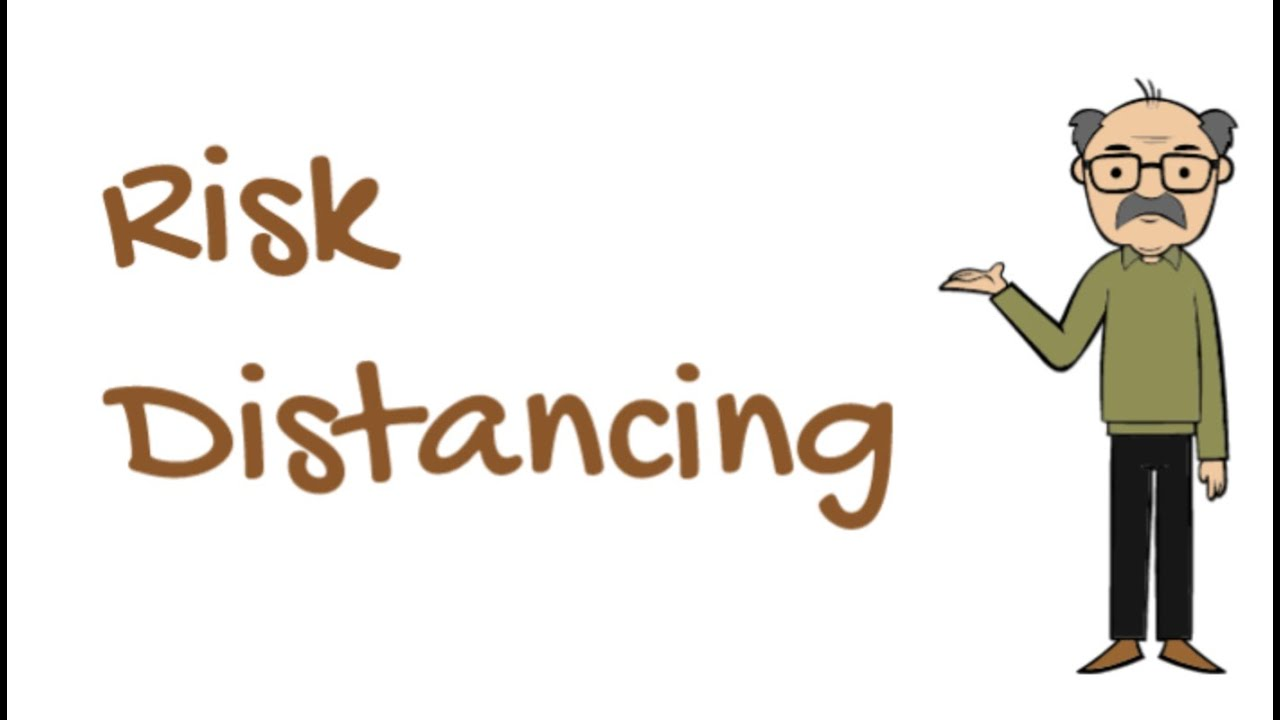 You're Social Distancing, but are you Risk Distancing?