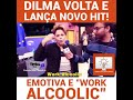 Work Alcoolic By Dilma Rousseff mp3