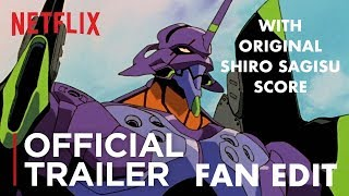 EVANGELION: Netflix Trailer (w/ Shiro Sagisu original soundtrack) [Fan-Made Trailer]