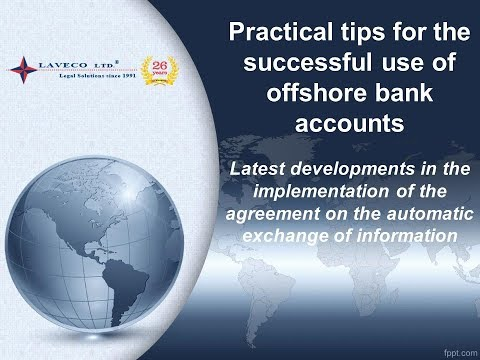 Practical tips for the successful use of offshore bank accounts
