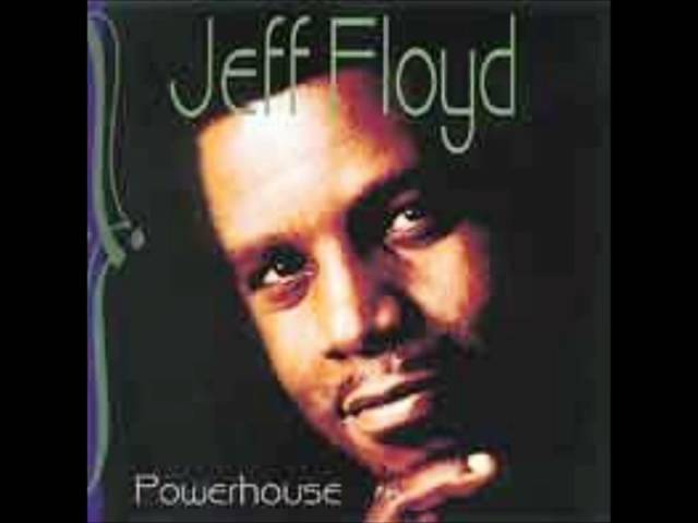Jeff Floyd - You Had It All