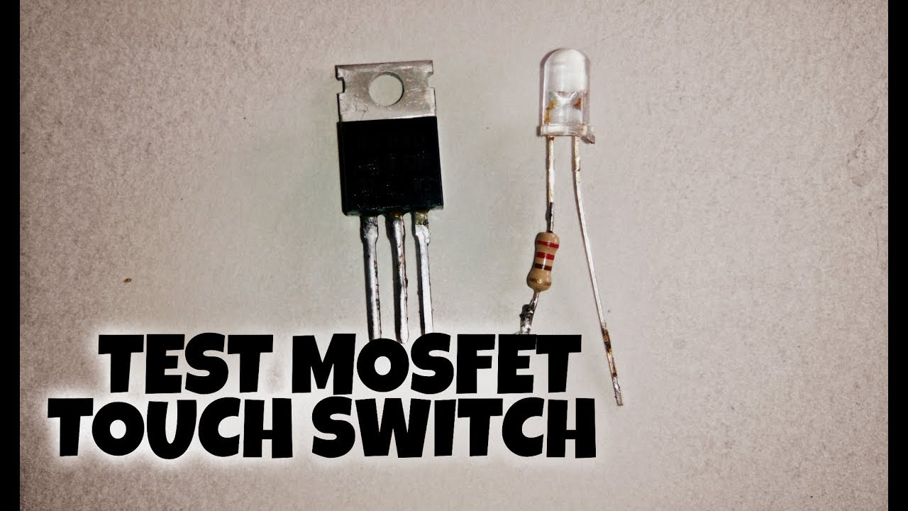 TEST MOSFET | simple touch switch circuit using mosfet. - YouTube