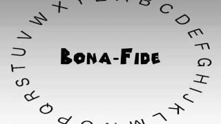 How to Say or Pronounce Bona fide