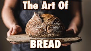The Art Of Bread (Cooking/Baking Inspiration)
