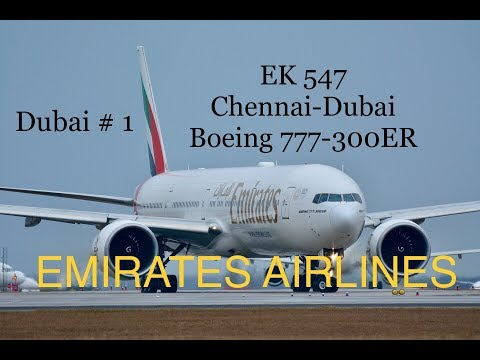 dubai #1 | Emirates Boeing 777-300 ER (EK 547) FROM CHENNAI TO DUBAI DETAILED REVIEW||