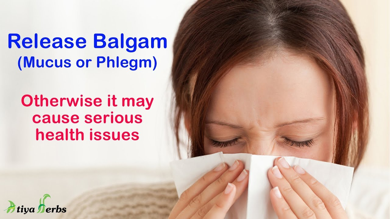 Release Balgam from your body to avoid serious health issues (बलगम को बाहर  निकालना है बहुत जरूरी)