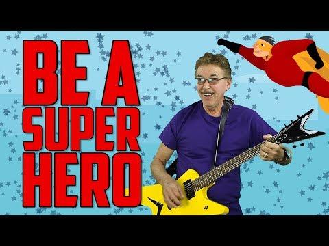 Be A Super Hero | Friendship Song for Kids | Jack Hartmann