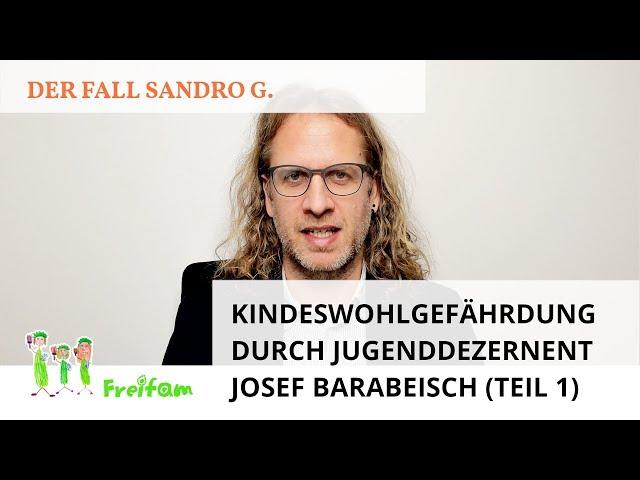 Fall Sandro G.: Kindeswohlgefährdung durch Jugenddezernent Josef Barabeisch (Teil 1)