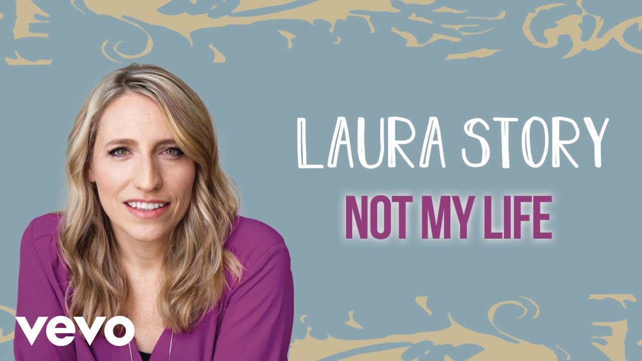 Laura Story - Not My Life (Official Audio)